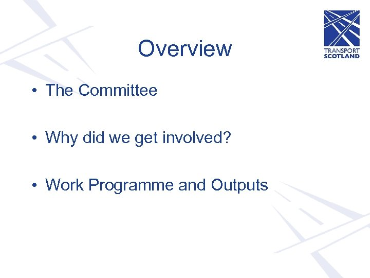 Overview • The Committee • Why did we get involved? • Work Programme and