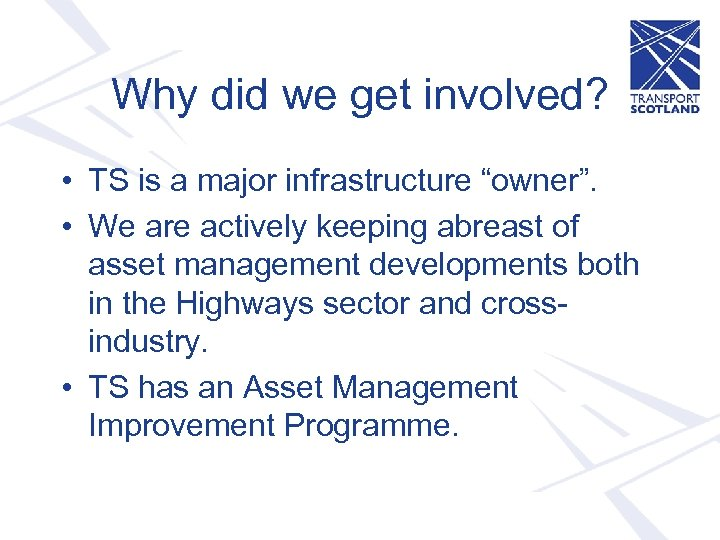 "Why did we get involved? • TS is a major infrastructure ""owner"". • We"