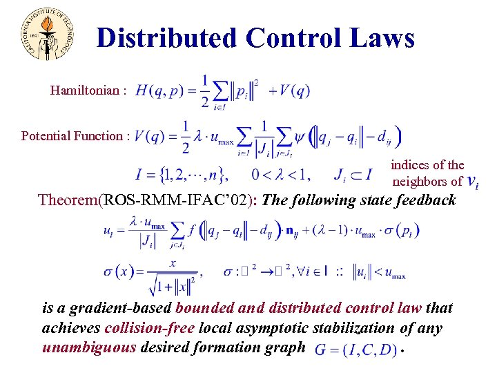 Distributed Control Laws Hamiltonian : Potential Function : indices of the neighbors of Theorem(ROS-RMM-IFAC'