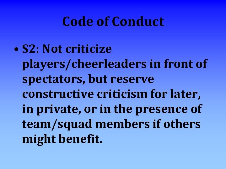 Code of Conduct • S 2: Not criticize players/cheerleaders in front of spectators, but