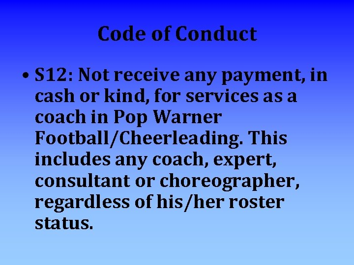 Code of Conduct • S 12: Not receive any payment, in cash or kind,