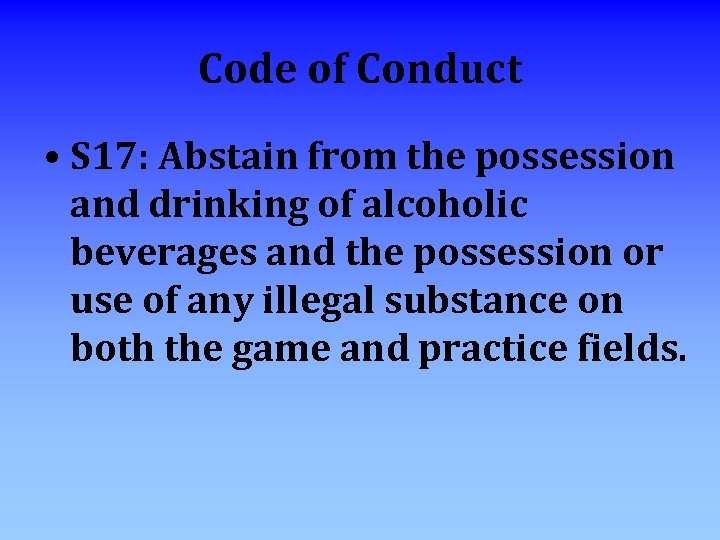 Code of Conduct • S 17: Abstain from the possession and drinking of alcoholic