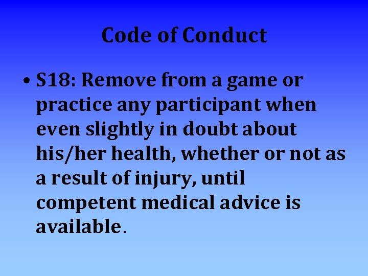 Code of Conduct • S 18: Remove from a game or practice any participant