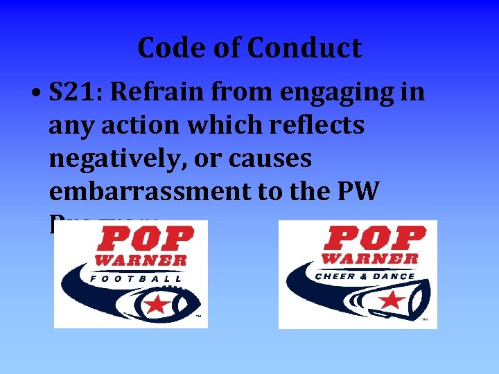 Code of Conduct • S 21: Refrain from engaging in any action which reflects