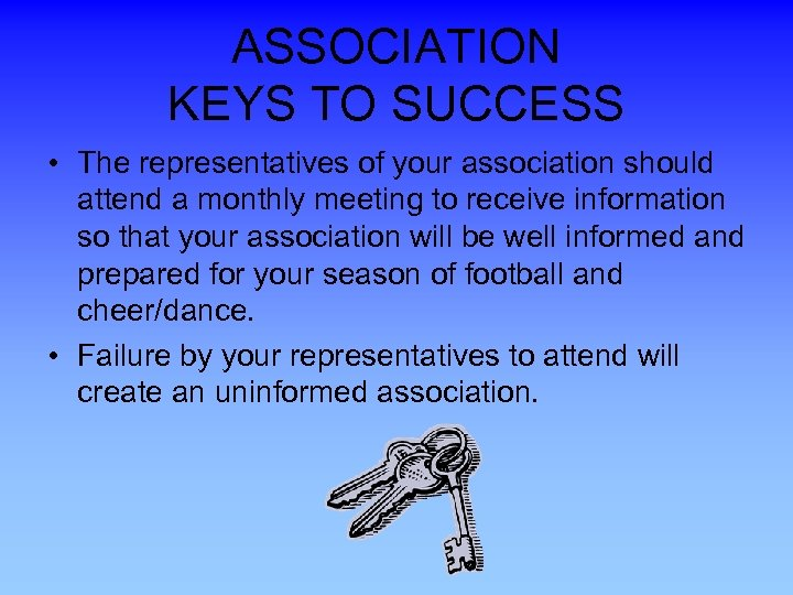 ASSOCIATION KEYS TO SUCCESS • The representatives of your association should attend a monthly