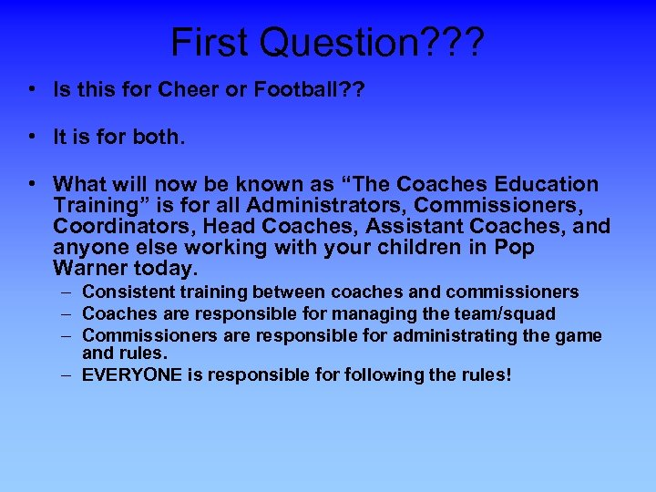 First Question? ? ? • Is this for Cheer or Football? ? • It
