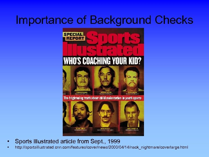 Importance of Background Checks • Sports Illustrated article from Sept. , 1999 • http: