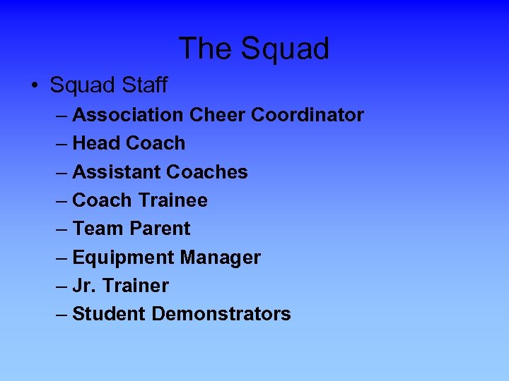 The Squad • Squad Staff – Association Cheer Coordinator – Head Coach – Assistant