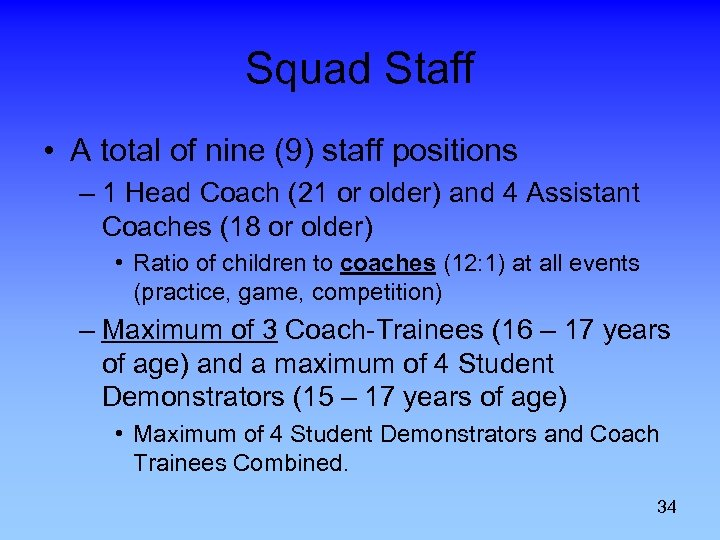 Squad Staff • A total of nine (9) staff positions – 1 Head Coach