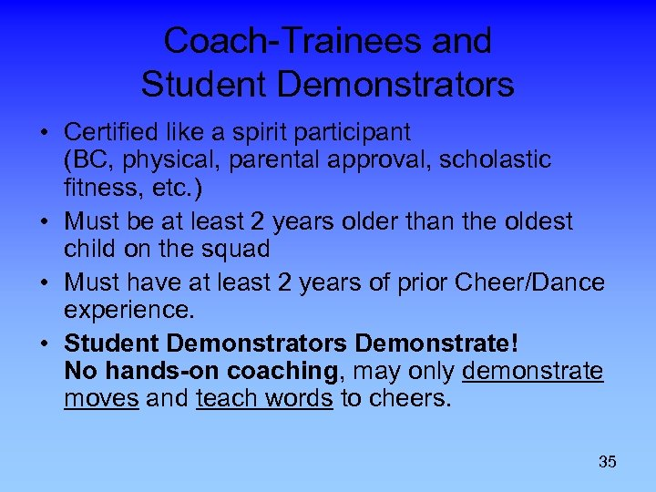Coach-Trainees and Student Demonstrators • Certified like a spirit participant (BC, physical, parental approval,