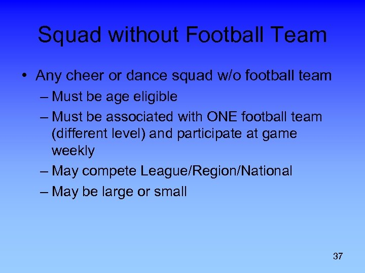 Squad without Football Team • Any cheer or dance squad w/o football team –