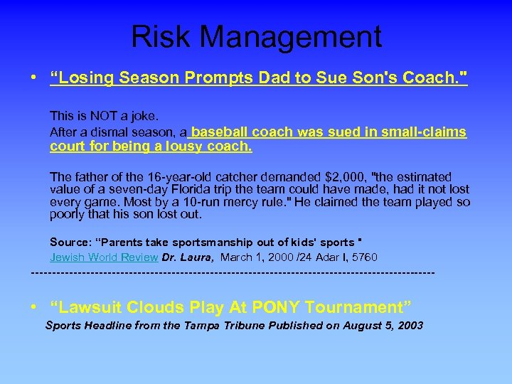 "Risk Management • ""Losing Season Prompts Dad to Sue Son's Coach."