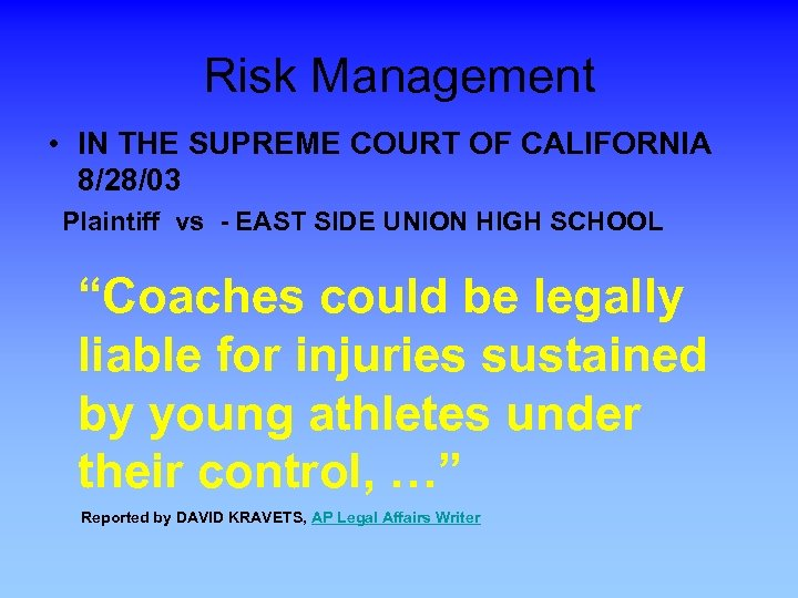 Risk Management • IN THE SUPREME COURT OF CALIFORNIA 8/28/03 Plaintiff vs - EAST
