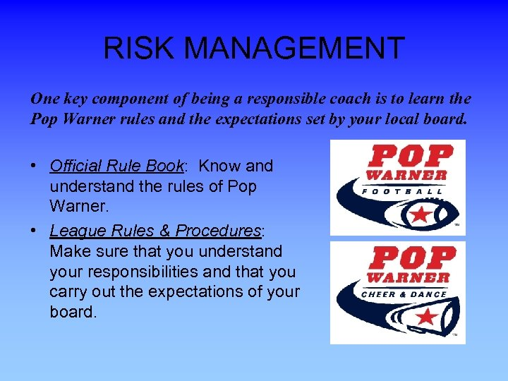 RISK MANAGEMENT One key component of being a responsible coach is to learn the