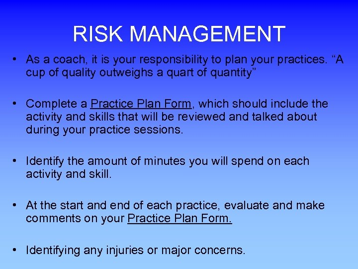 RISK MANAGEMENT • As a coach, it is your responsibility to plan your practices.
