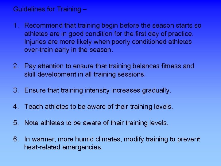 Guidelines for Training – 1. Recommend that training begin before the season starts so
