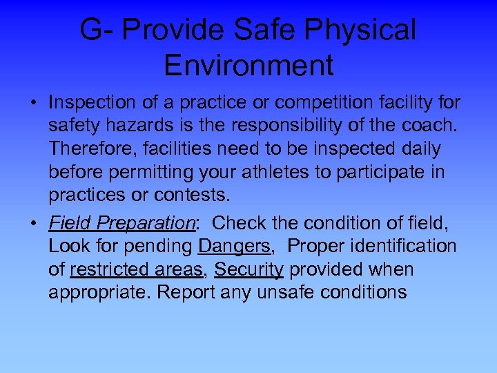 G- Provide Safe Physical Environment • Inspection of a practice or competition facility for