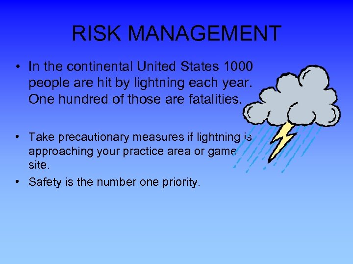 RISK MANAGEMENT • In the continental United States 1000 people are hit by lightning