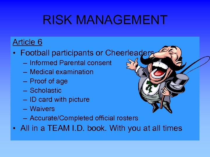 RISK MANAGEMENT Article 6 • Football participants or Cheerleaders – – – – Informed