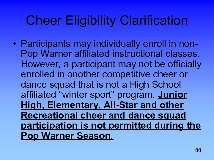 Cheer Eligibility Clarification • Participants may individually enroll in non. Pop Warner affiliated instructional