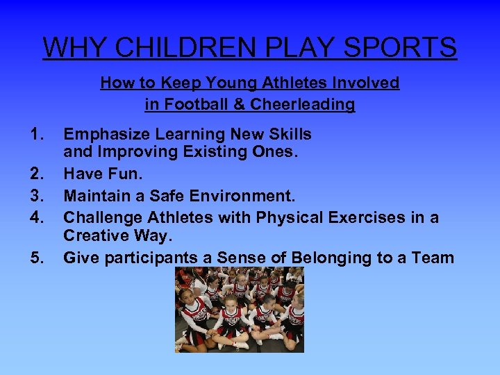 WHY CHILDREN PLAY SPORTS How to Keep Young Athletes Involved in Football & Cheerleading