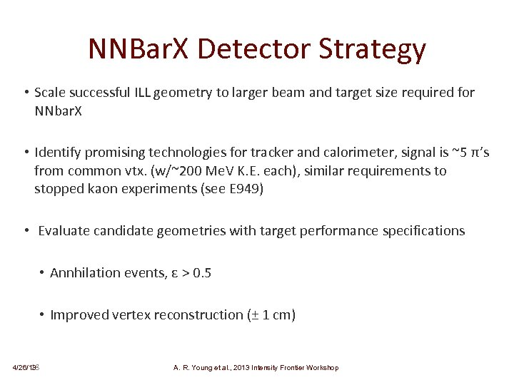 NNBar. X Detector Strategy • Scale successful ILL geometry to larger beam and target