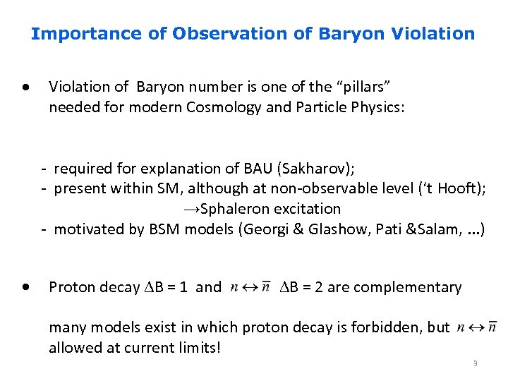 "Importance of Observation of Baryon Violation of Baryon number is one of the ""pillars"""