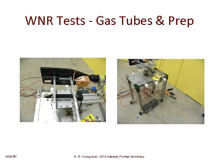WNR Tests - Gas Tubes & Prep 4/26/13 34 A. R. Young et al.