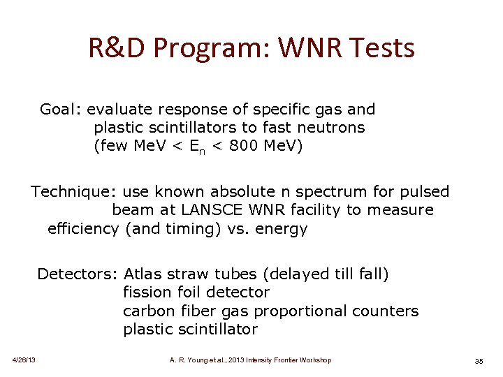 R&D Program: WNR Tests Goal: evaluate response of specific gas and plastic scintillators to