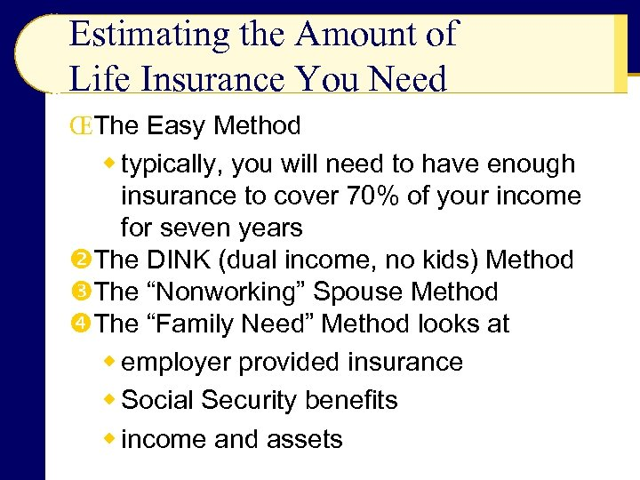 Estimating the Amount of Life Insurance You Need ŒThe Easy Method w typically, you