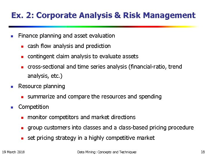 Ex. 2: Corporate Analysis & Risk Management n Finance planning and asset evaluation n