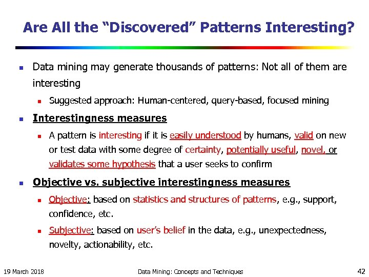 "Are All the ""Discovered"" Patterns Interesting? n Data mining may generate thousands of patterns:"