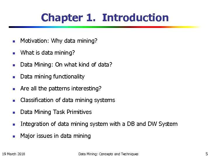 Chapter 1. Introduction n Motivation: Why data mining? n What is data mining? n