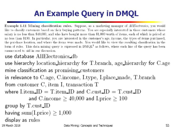 An Example Query in DMQL 19 March 2018 Data Mining: Concepts and Techniques 53