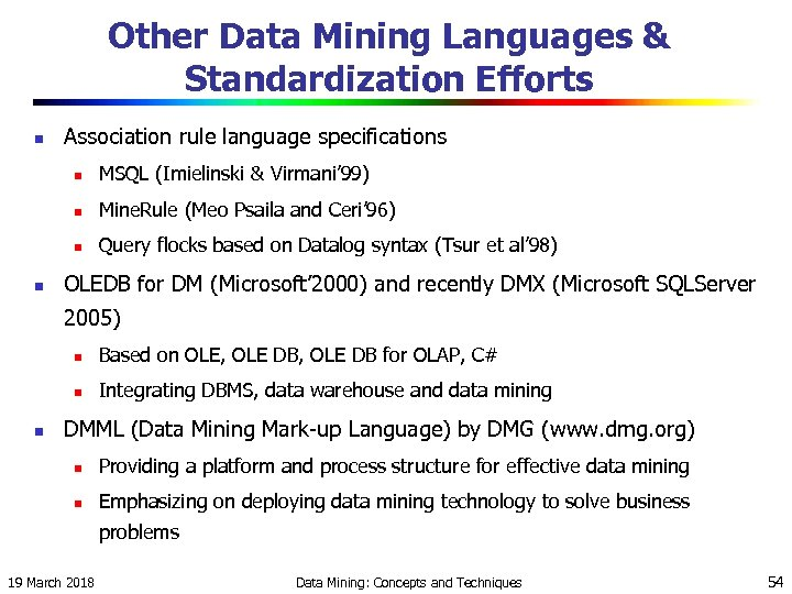 Other Data Mining Languages & Standardization Efforts n Association rule language specifications n n