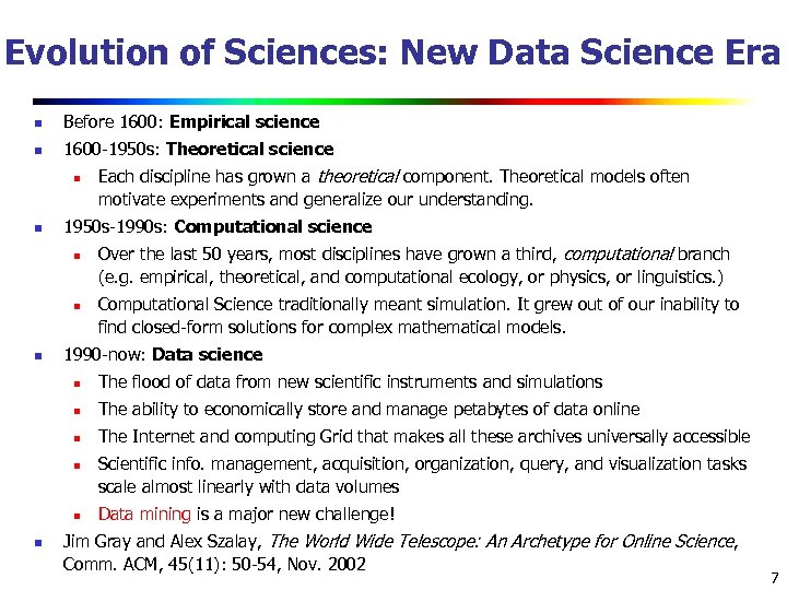 Evolution of Sciences: New Data Science Era n Before 1600: Empirical science n 1600