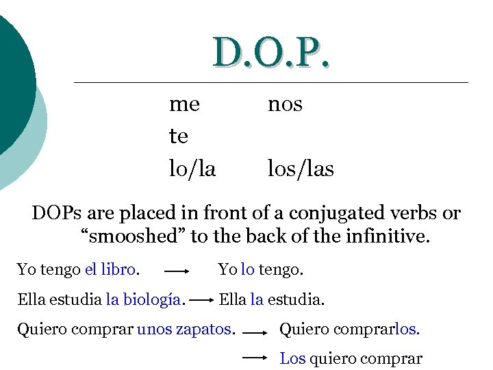 D. O. P. me te lo/la nos los/las DOPs are placed in front of