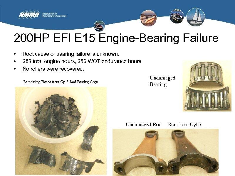 200 HP EFI E 15 Engine-Bearing Failure • • • Root cause of bearing