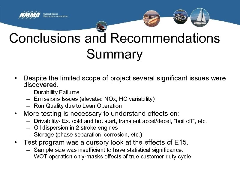 Conclusions and Recommendations Summary • Despite the limited scope of project several significant issues
