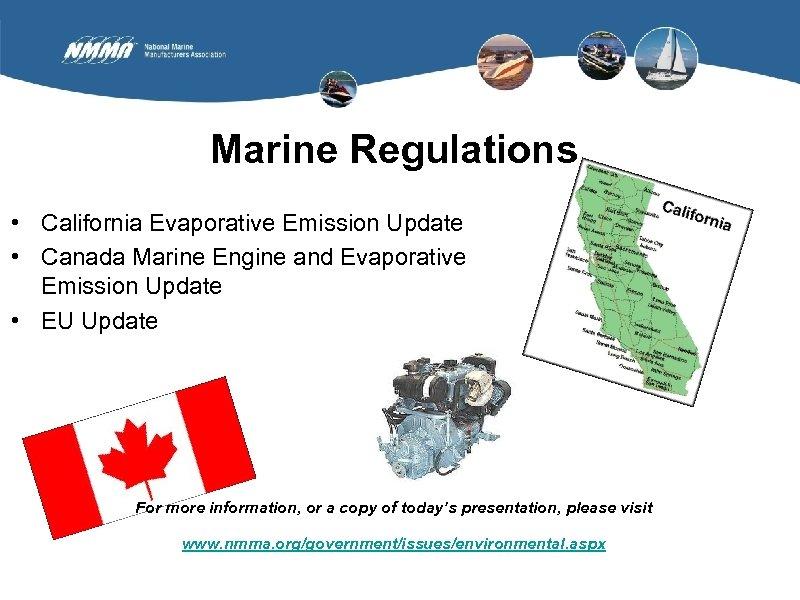 Marine Regulations • California Evaporative Emission Update • Canada Marine Engine and Evaporative Emission