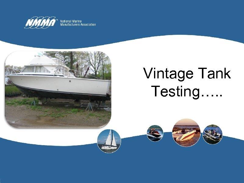 Vintage Tank Testing…. .