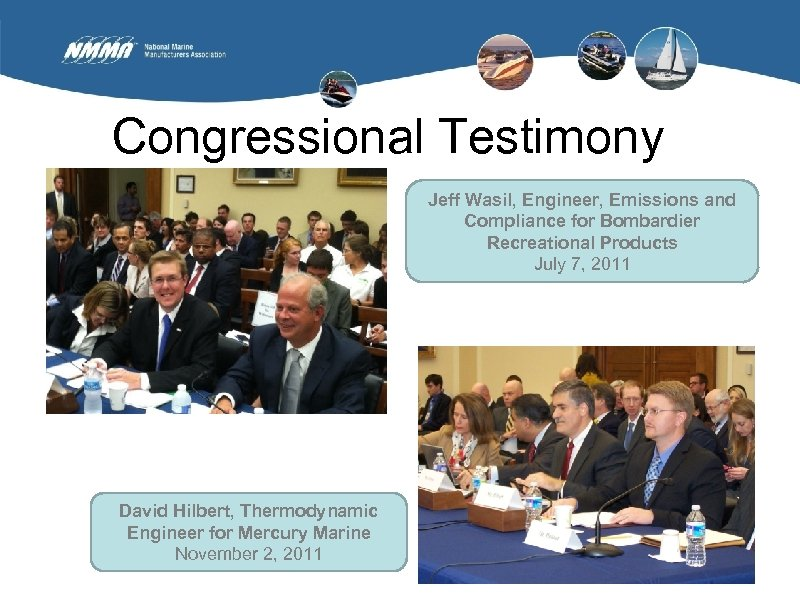 Congressional Testimony Jeff Wasil, Engineer, Emissions and Compliance for Bombardier Recreational Products July 7,