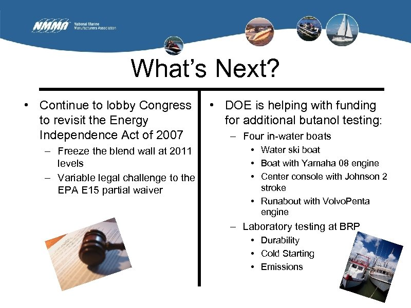 What's Next? • Continue to lobby Congress to revisit the Energy Independence Act of