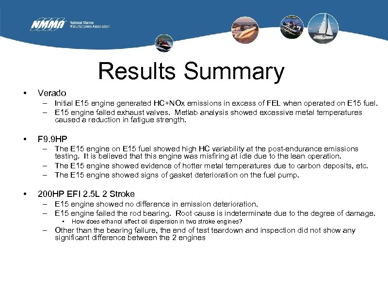 Results Summary • Verado – Initial E 15 engine generated HC+NOx emissions in excess