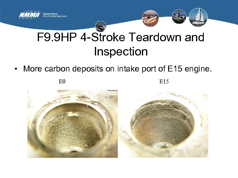 F 9. 9 HP 4 -Stroke Teardown and Inspection • More carbon deposits on
