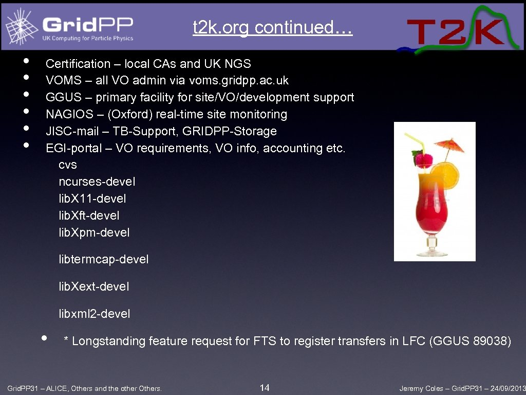 t 2 k. org continued… • • • Certification – local CAs and UK