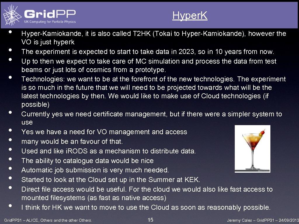 Hyper. K • • • • Hyper-Kamiokande, it is also called T 2 HK