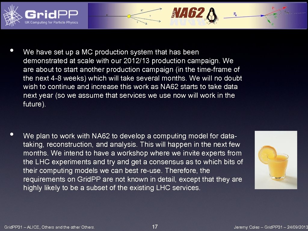 • • We have set up a MC production system that has been