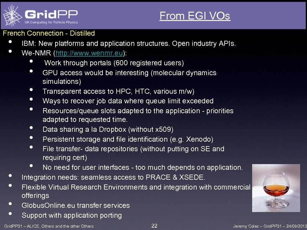 From EGI VOs French Connection - Distilled IBM: New platforms and application structures. Open