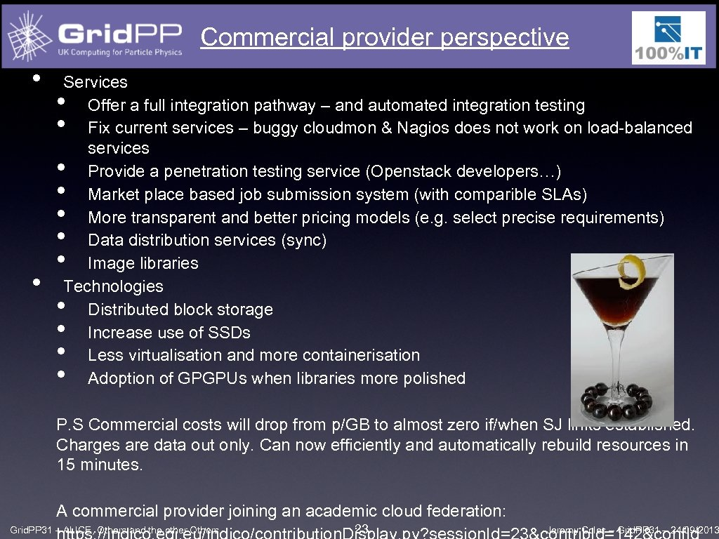 Commercial provider perspective • • Services Offer a full integration pathway – and automated